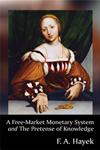 Monetárny systém voľného trhu a Predstieranie vedomostí - Hayek