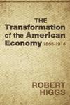 Transformácia americkej ekonomiky - Robert Higgs