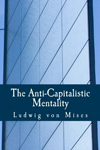 Antikapitalistická mentalita - Ludwig von Mises